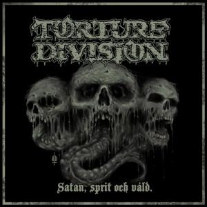 """Torture Division - Satan, Sprit och Våld"""""""